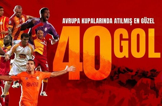 Avrupa kupalarındaki en güzel 40 golümüz!